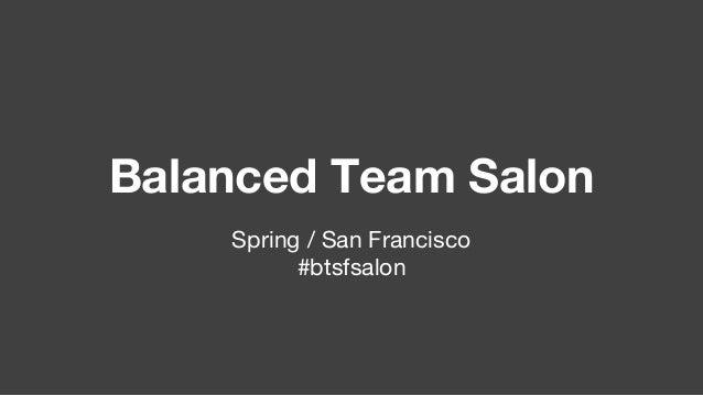 Balanced Team SF Salon Welcome and History