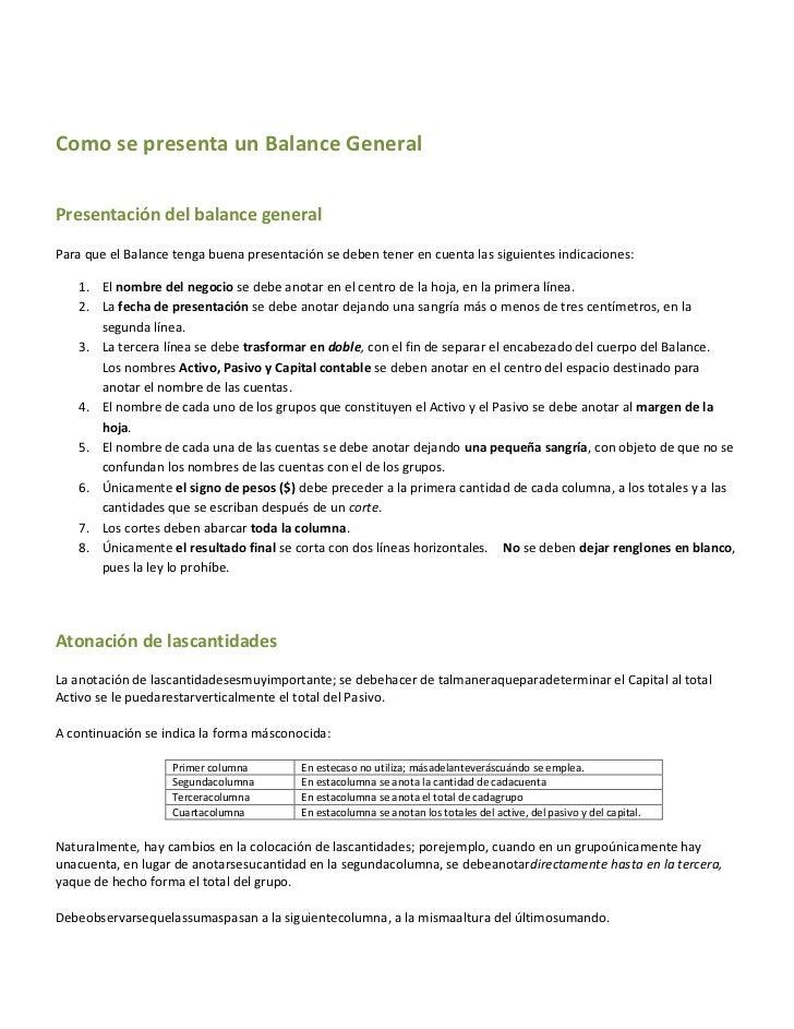 Como se presenta un Balance GeneralPresentación del balance generalPara que el Balance tenga buena presentación se deben t...
