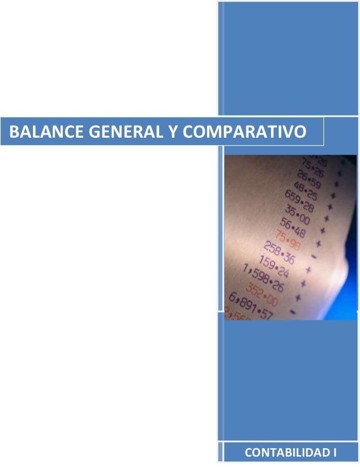 CONTABILIDAD I41598852253615BALANCE GENERAL Y COMPARATIVO<br />BALANCE GENERAL<br />O ESTADO DE SITUACION FINACIERA O ESTA...