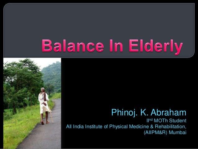 Phinoj. K. Abraham IInd MOTh Student All India Institute of Physical Medicine & Rehabilitation, (AIIPM&R) Mumbai