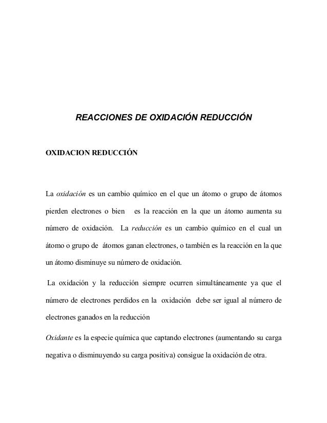 REACCIONES DE OXIDACIÓN REDUCCIÓNOXIDACION REDUCCIÓNLa oxidación es un cambio químico en el que un átomo o grupo de átomos...