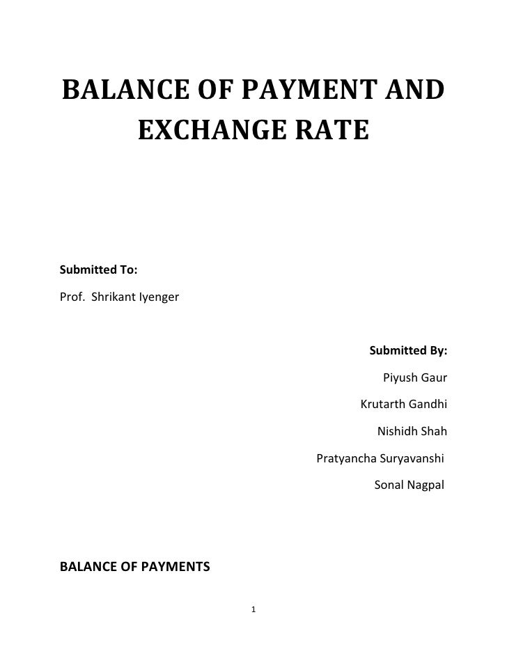 BALANCE OF PAYMENT AND    EXCHANGE RATESubmitted To:Prof. Shrikant Iyenger                                      Submitted ...