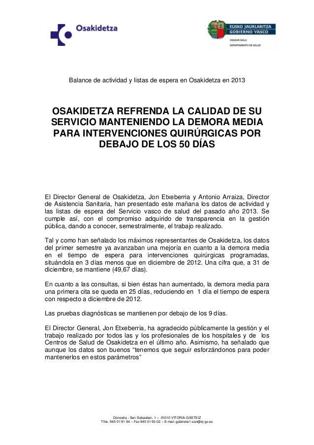 Balance de actividad y listas de espera en Osakidetza en 2013  OSAKIDETZA REFRENDA LA CALIDAD DE SU SERVICIO MANTENIENDO L...