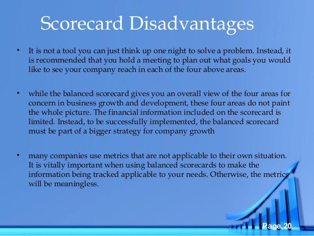 advantages and disadvantages of balanced scorecard Balanced scorecard part 3: the benefits a look at some of the benefits of using balanced scorecard what are the advantages of having a wider range of.