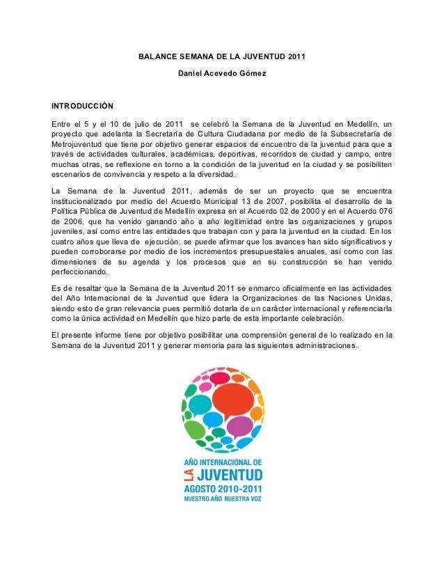 BALANCE SEMANA DE LA JUVENTUD 2011                                   Daniel Acevedo GómezINTRODUCCIÓNEntre el 5 y el 10 de...