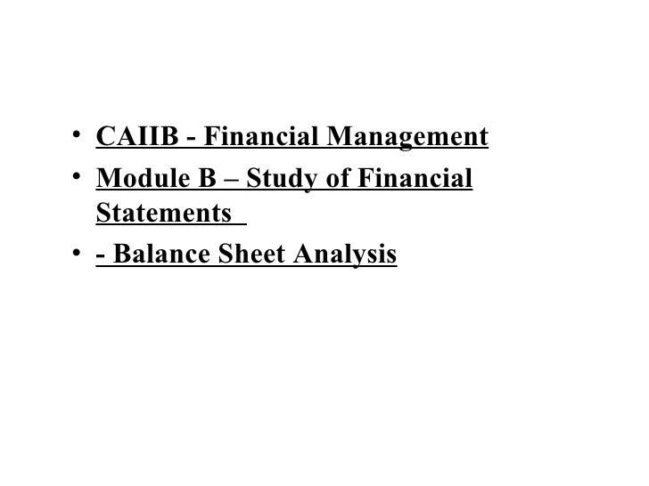 CAIIB - Financial Management Module B – Study of Financial Statements  - Balance Sheet Analysis