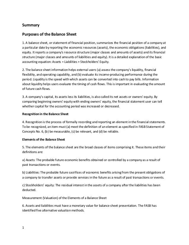 Summary Purposes of the Balance Sheet 1. A balance sheet, or statement of financial position, summarizes the financial pos...