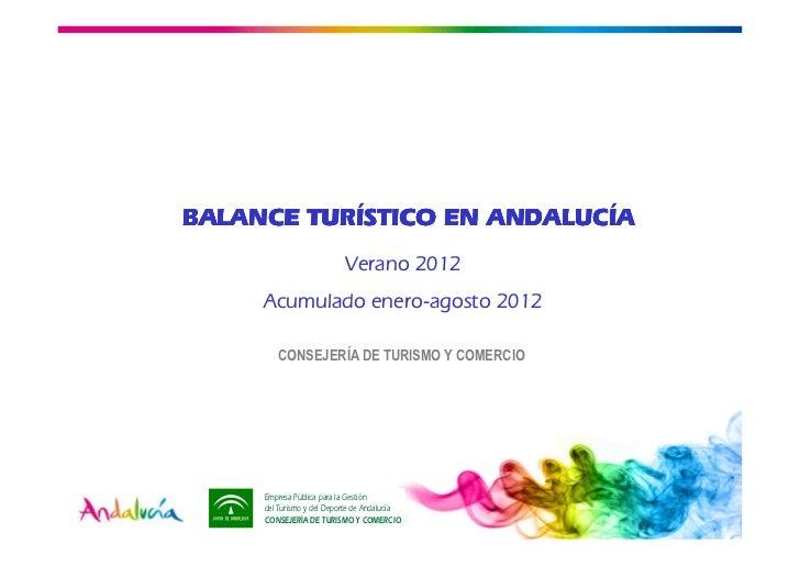 TURÍ         ANDALUCÍBALANCE TURÍSTICO EN ANDALUCÍA                           Verano 2012     Acumulado enero-agosto 2012 ...