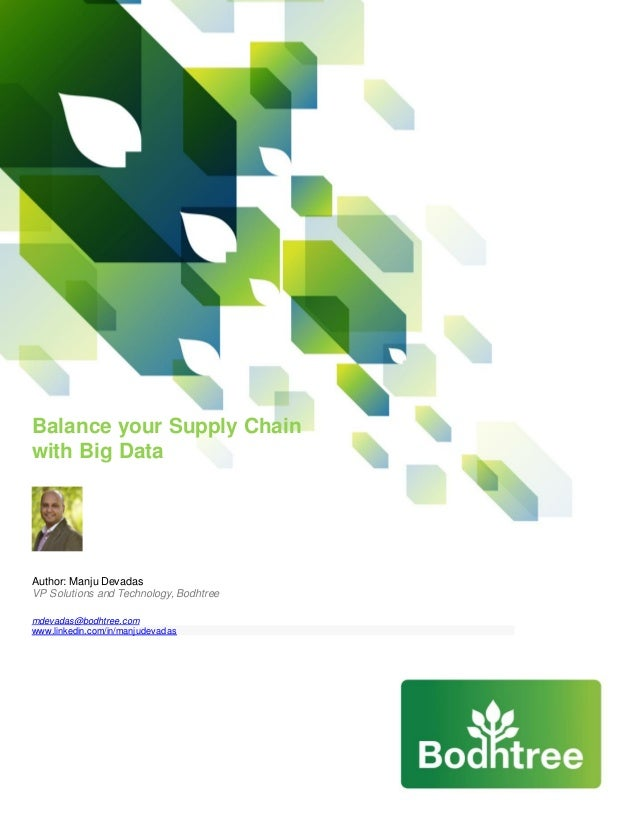 Balance your Supply Chainwith Big DataAuthor: Manju DevadasVP Solutions and Technology, Bodhtreemdevadas@bodhtree.comwww.l...
