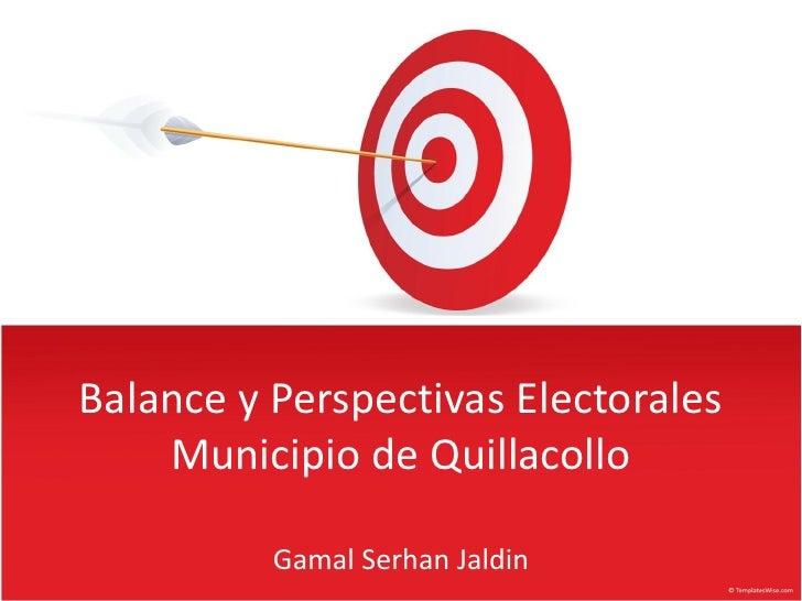 Balance y Perspectivas Electorales    Municipio de Quillacollo          Gamal Serhan Jaldin