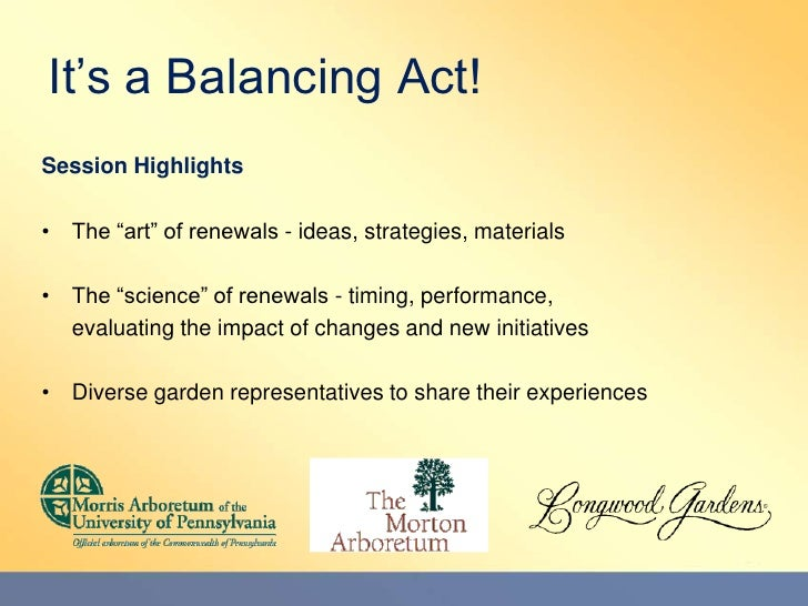 "It's a Balancing Act!<br />Session Highlights<br />The ""art"" of renewals - ideas, strategies, materials<br />The ""science""..."