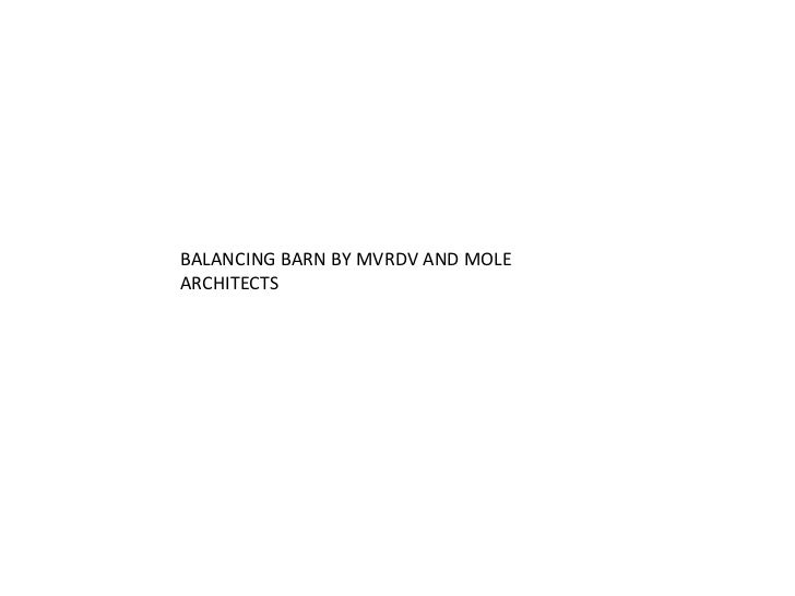 BALANCING BARN BY MVRDV AND MOLEARCHITECTS