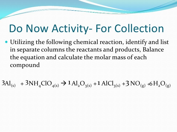 Do Now Activity- For Collection<br />Utilizing the following chemical reaction, identify and list in separate columns the ...