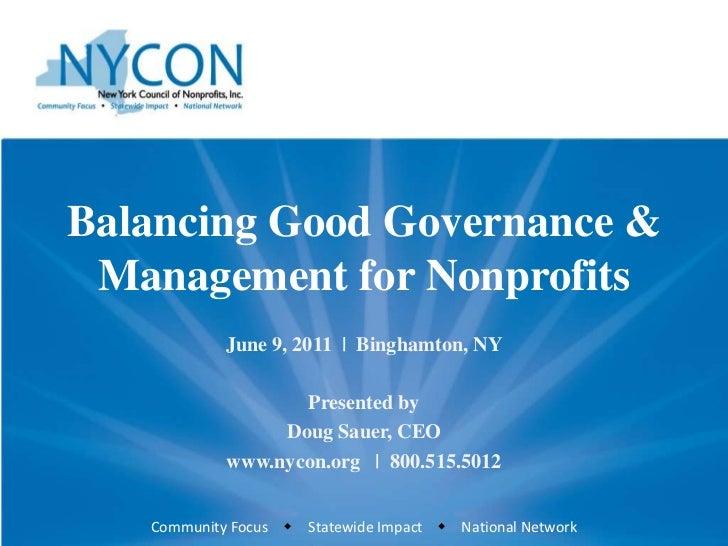 Balancing Good Governance & Management for Nonprofits<br />June 9, 2011     Binghamton, NY<br />Presented by<br />Doug Sau...