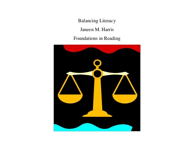 Balancing LiteracyJaneen M. HarrisFoundations in Reading