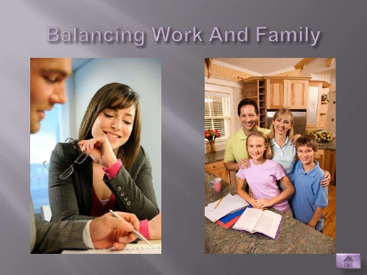 balancing family work life essay Having a family is a big responsiblity when you add having three children with going to school and work, it can make life very hectic going to school and.