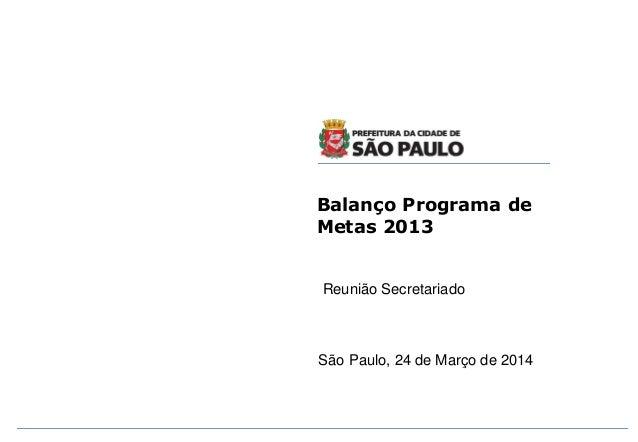 Balanço de primeiro ano do governo de Fernando Haddad 2013- Prefeitura de São Paulo