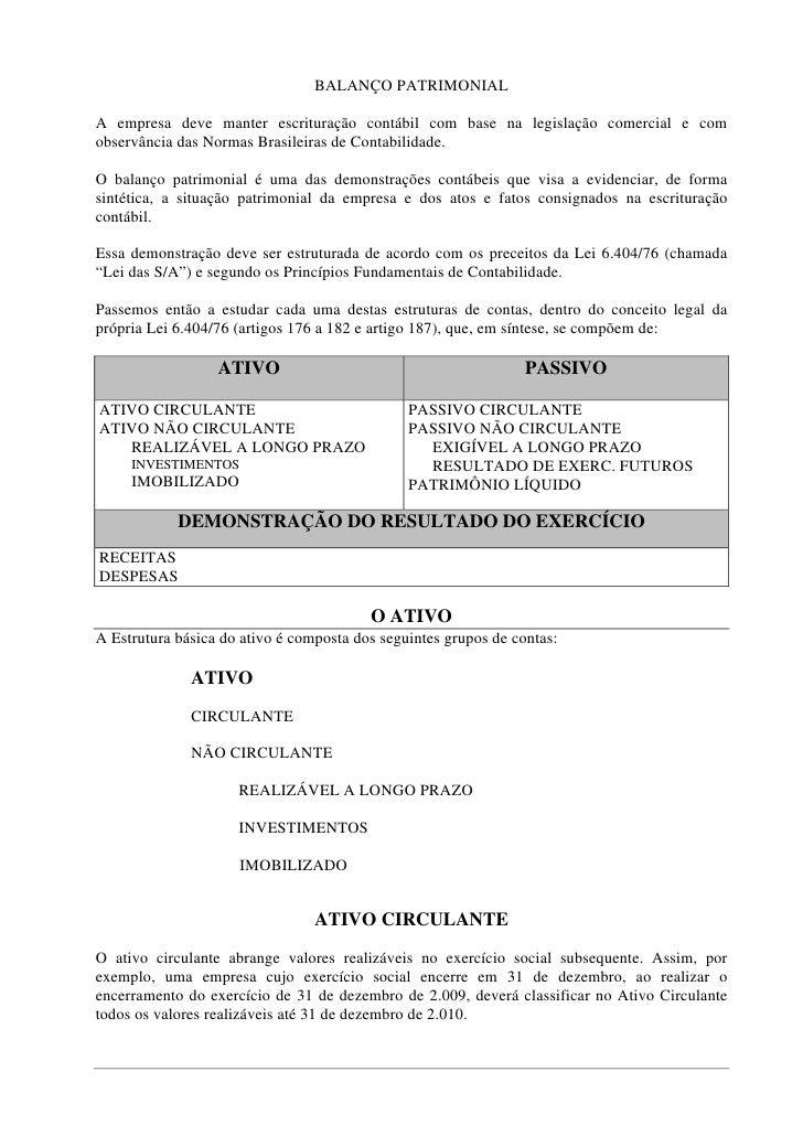 BALANÇO PATRIMONIAL  A empresa deve manter escrituração contábil com base na legislação comercial e com observância das No...