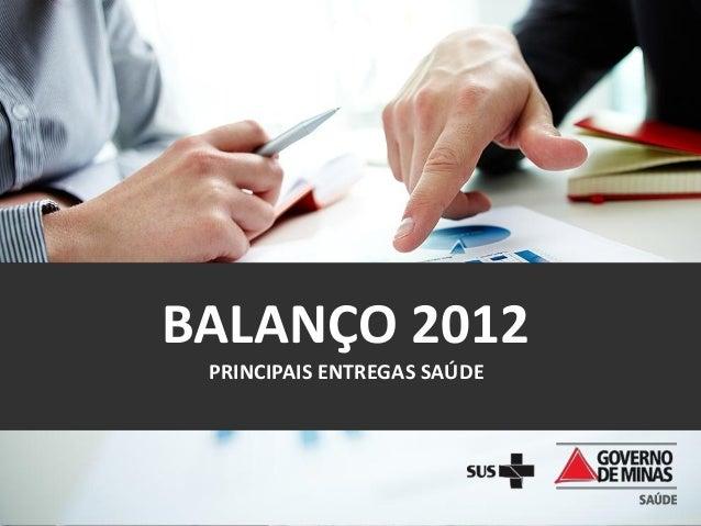 BALANÇO 2012 PRINCIPAIS ENTREGAS SAÚDE