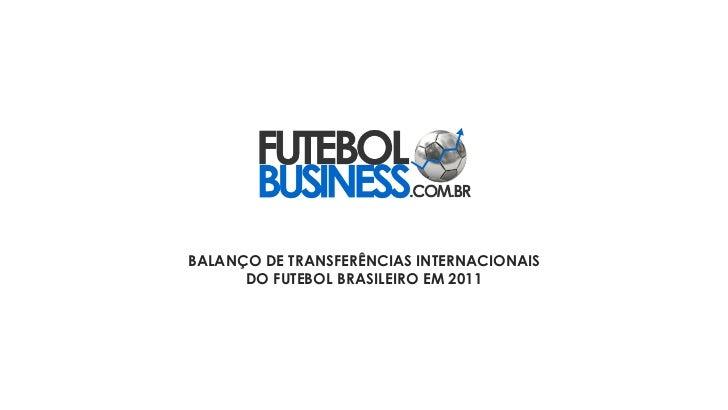BALANÇO DE TRANSFERÊNCIAS INTERNACIONAIS DO FUTEBOL BRASILEIRO EM 2011