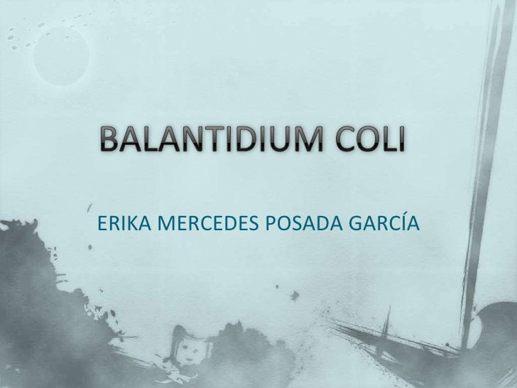 BALANTIDIUM COLI<br />ERIKA MERCEDES POSADA GARCÍA<br />