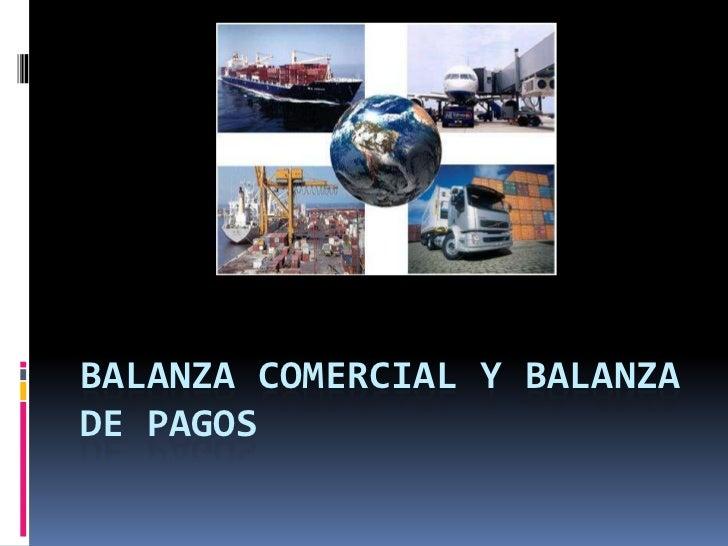 Balanza comercial y balanza de pagos