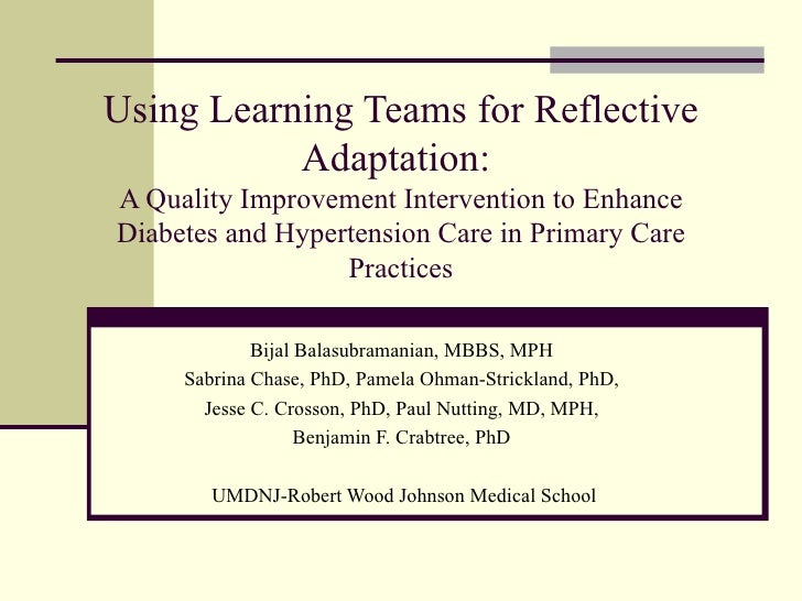 Using Learning Teams for Reflective Adaptation:  A Quality Improvement Intervention to Enhance Diabetes and Hypertension C...