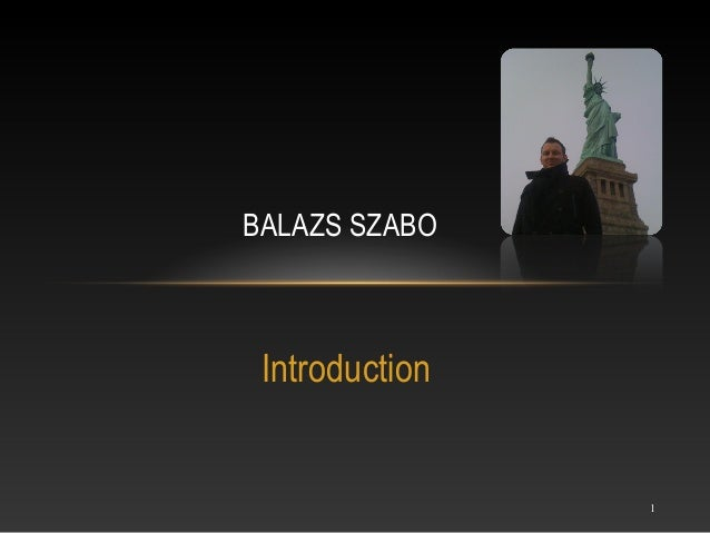 BALAZS SZABO Introduction                1