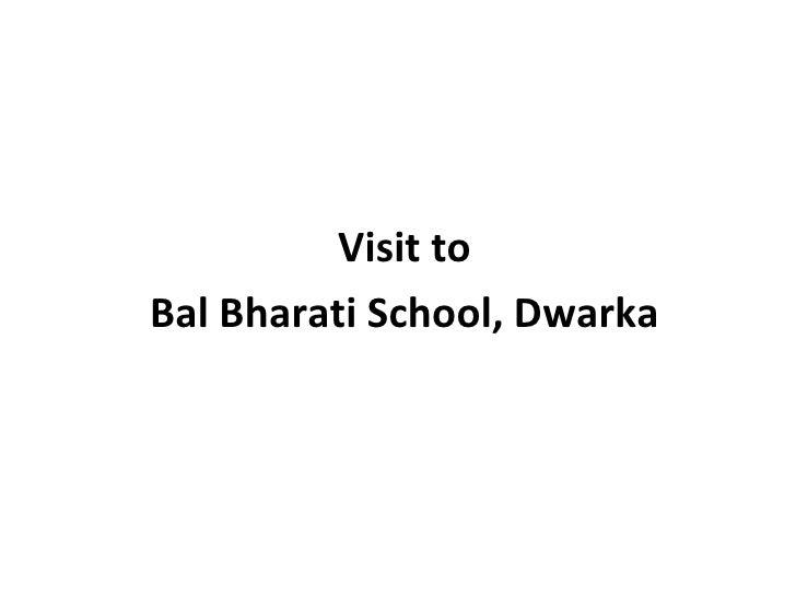 Visit toBal Bharati School, Dwarka