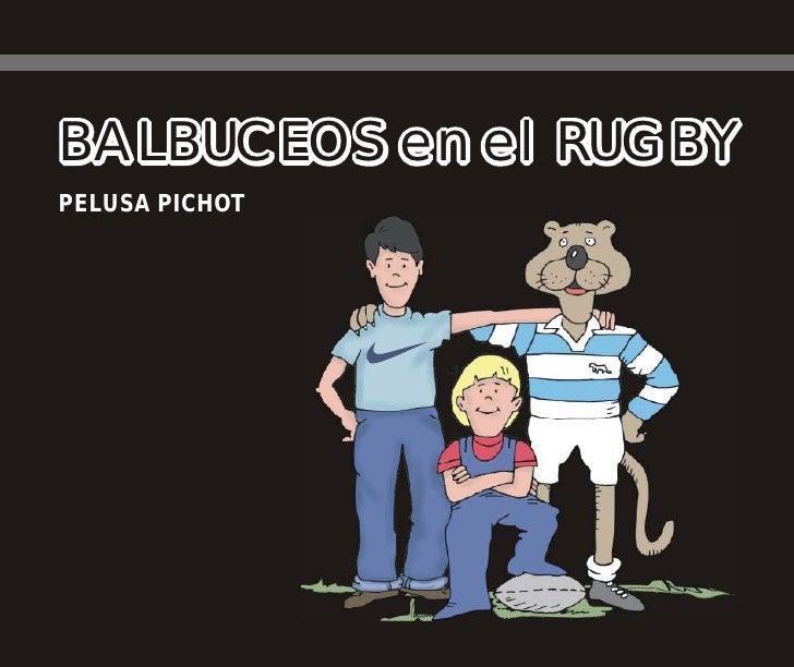 BALBUCEOS en el RUGBY PELUSA PICHOT