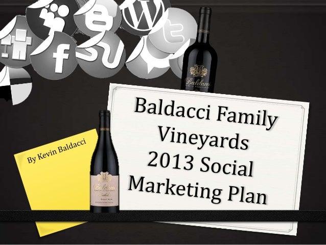 Baldacci Family Vineyards 2013 Social Marketing Plan