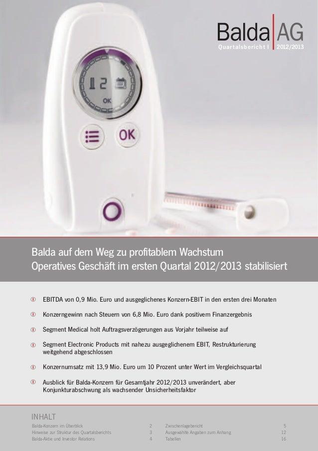 Quar talsbericht I   2012/2013Balda auf dem Weg zu profitablem WachstumOperatives Geschäft im ersten Quartal 2012/2013 sta...
