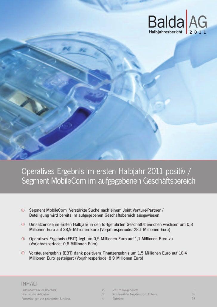 Halbjahresbericht   2 0 1 1  Operatives Ergebnis im ersten Halbjahr 2011 positiv /  Segment MobileCom im aufgegebenen Gesc...