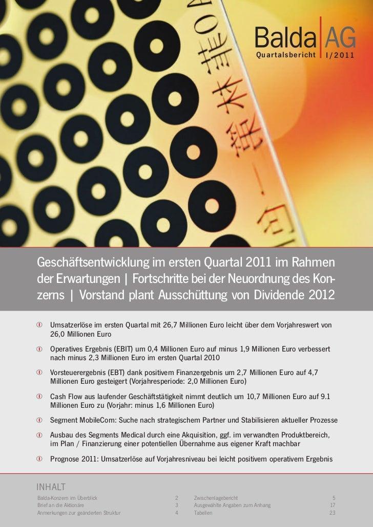 Quar talsbericht   I / 2 011Geschäftsentwicklung im ersten Quartal 2011 im Rahmender Erwartungen | Fortschritte bei der Ne...