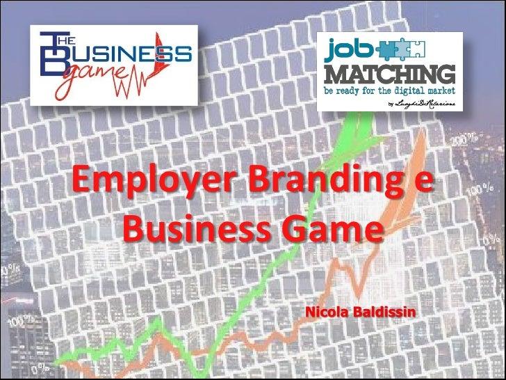 Nicola Baldissin, The Business Game