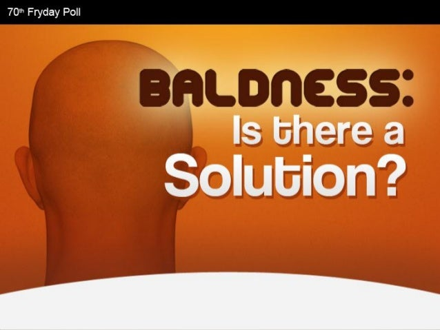 Baldness: Is There A Solution? Facts & Fiction