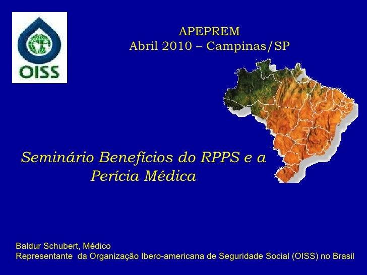 <ul><ul><ul><li>Baldur Schubert, Médico  </li></ul></ul></ul><ul><ul><ul><li>Representante  da Organização Ibero-americana...
