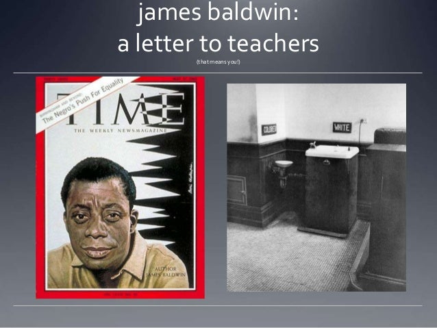 james baldwin: a letter to teachers (that means you!)