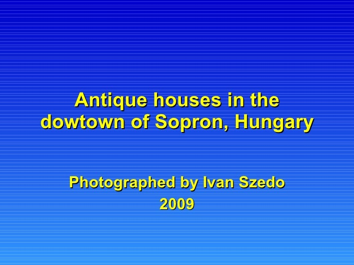 Antique houses in the dowtown of Sopron, Hungary Photographed by Ivan Szedo 2009