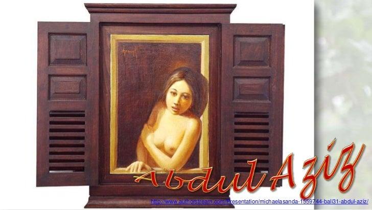 http://www.authorstream.com/Presentation/michaelasanda-1559744-bali31-abdul-aziz/