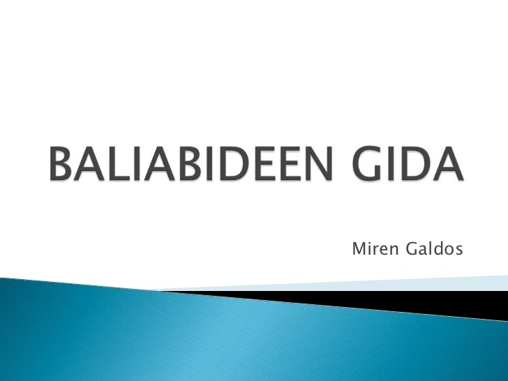 BALIABIDEEN GIDA<br />Miren Galdos<br />