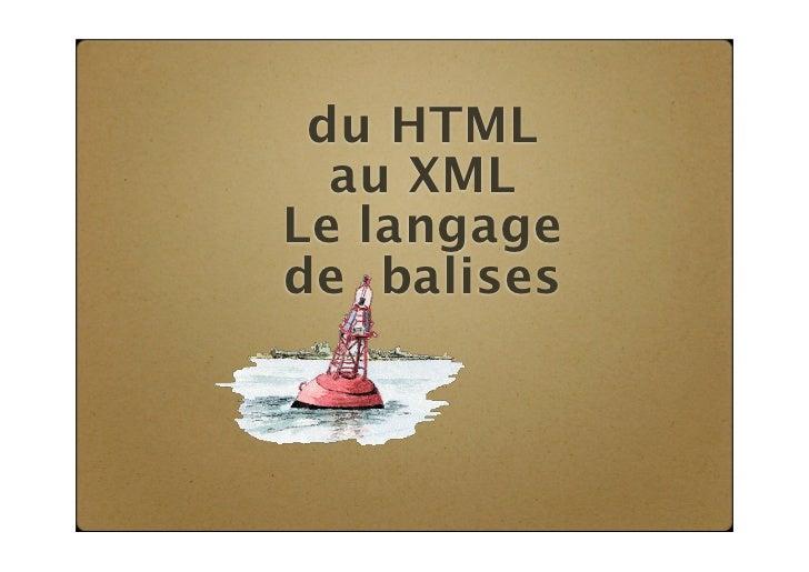 du HTML  au XMLLe langagede balises