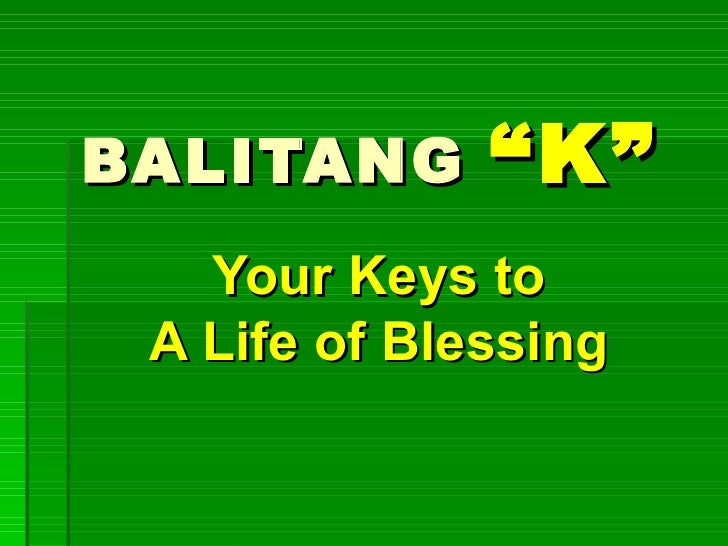 """BALITANG   """"K"""" Your Keys to A Life of Blessing"""