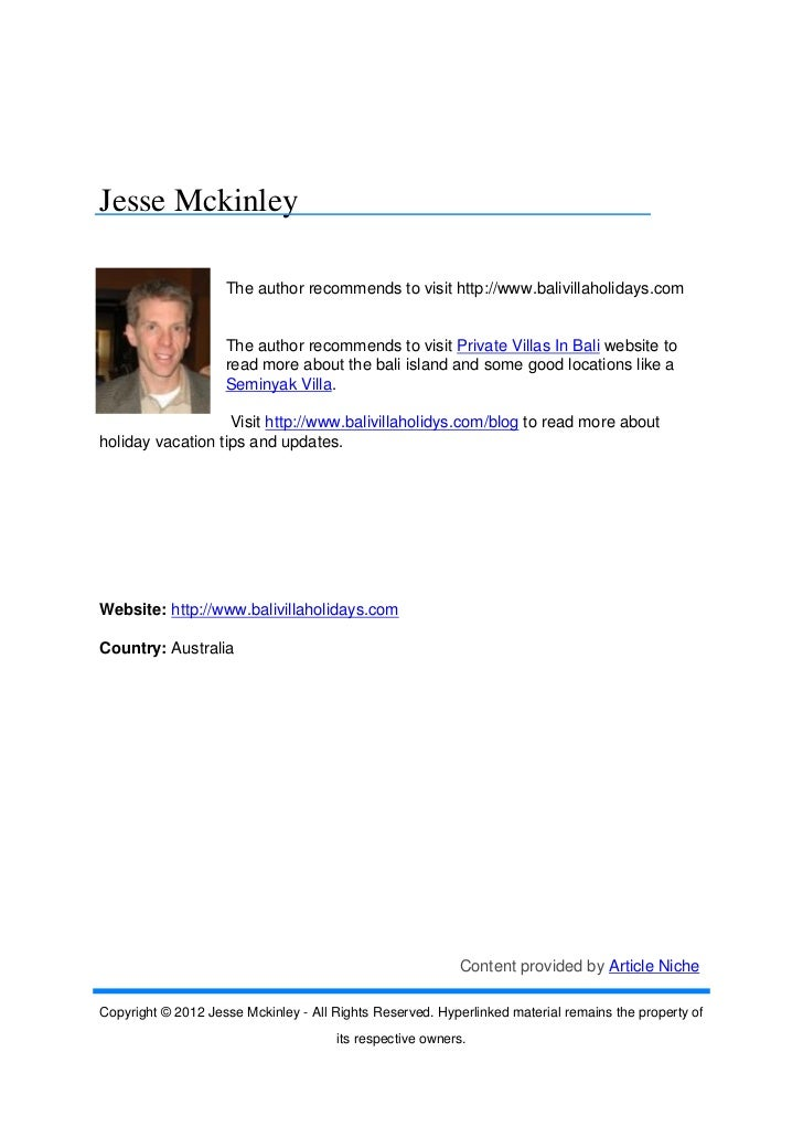 Jesse Mckinley                    The author recommends to visit http://www.balivillaholidays.com                    The a...