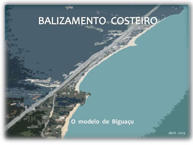O modelo de Biguaçu Abril - 2013