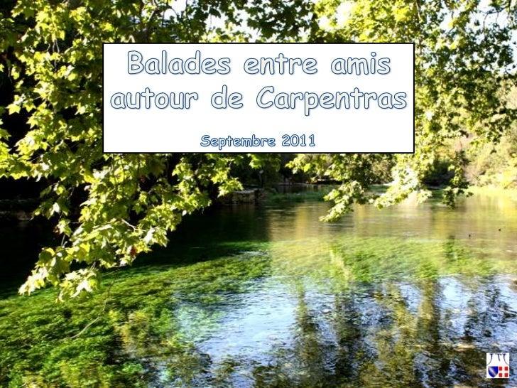 Ballades entre amis<br />autour de Carpentras<br />Septembre 2011<br />
