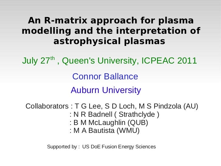 An R-matrix approach for plasmamodelling and the interpretation of      astrophysical plasmas       thJuly 27 , Queens Uni...