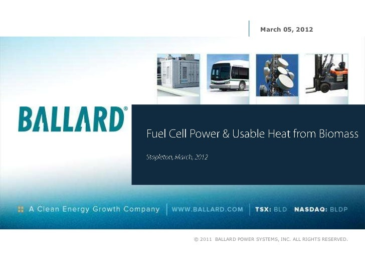March 05, 2012© 2011 BALLARD POWER SYSTEMS, INC. ALL RIGHTS RESERVED.