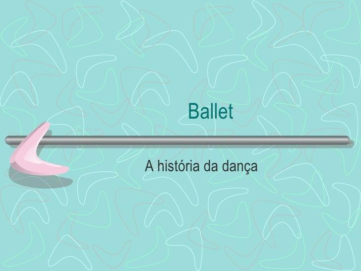 Ballet A história da dança