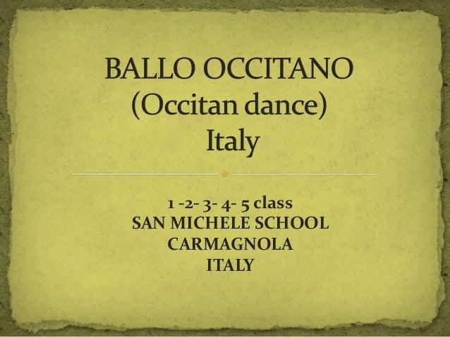 1 -2- 3- 4- 5 class SAN MICHELE SCHOOL CARMAGNOLA ITALY